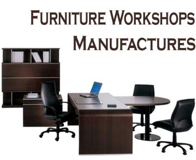 Furniture Workshops / Manufactures